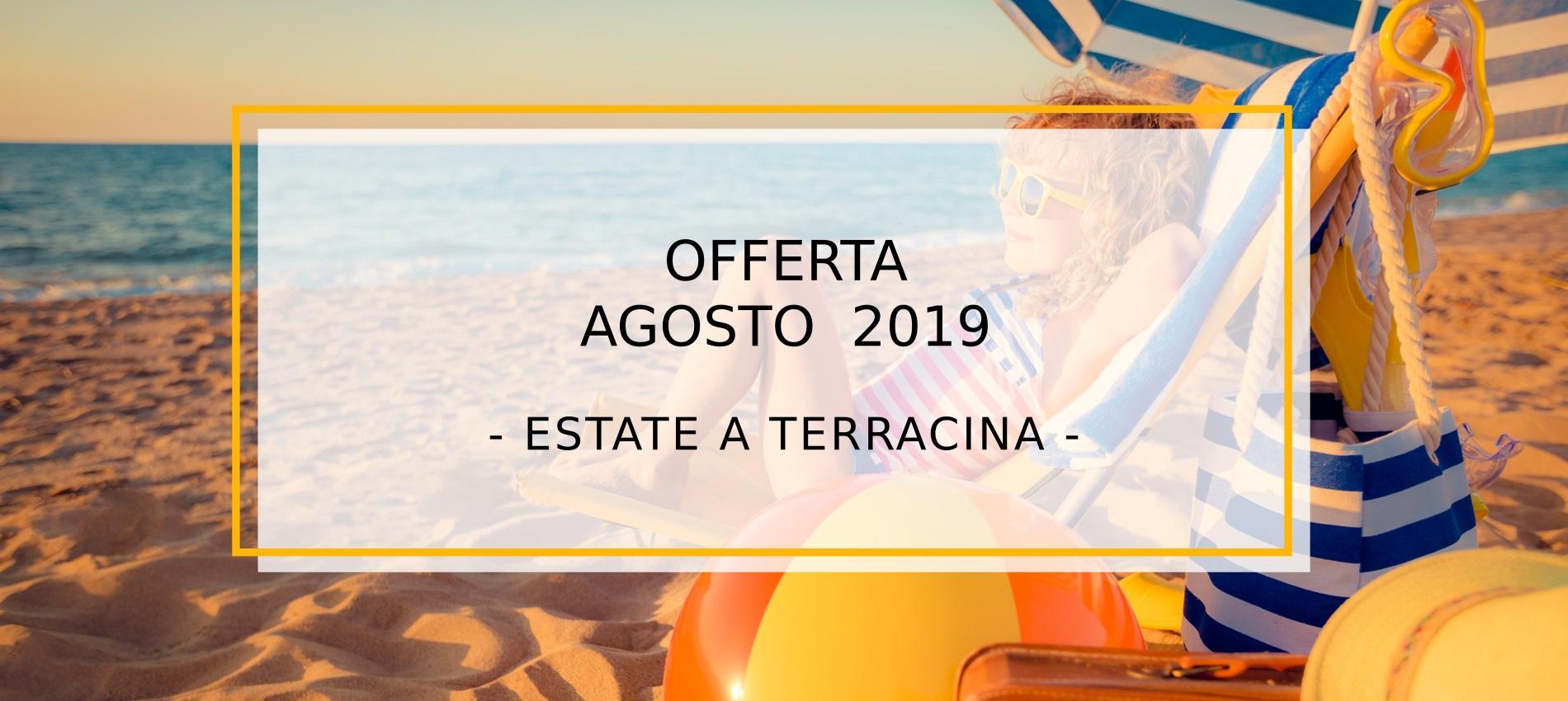 OFFERTA AGOSTO 2019 - ESTATE A TERRACINA